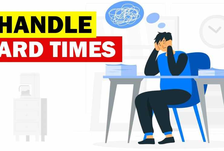 how to handle hard times